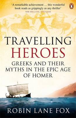 Travelling Heroes: The Greeks And Their Myths
