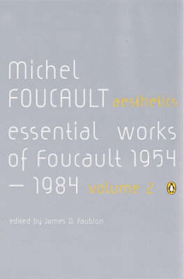 Aesthetics, Method, and Epistemology: Essential Works of Foucault 1954-1984: v. 2
