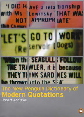 The New Penguin Dictionary of Modern Quotations