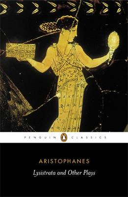 Lysistrata And Other Plays