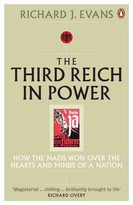 The Third Reich in Power, 1933-1939: How the Nazis Won Over the Hearts and Minds of a Nation