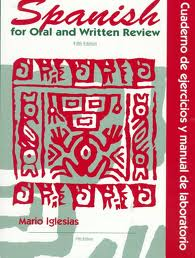 Spanish For Oral (written Review Wk Bk & Lab Manual)