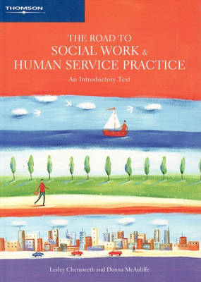 The Road to Social Work and Human Service Practice: An Introductory Text + Infotrac College Edn Passcode