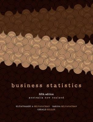Business Statistics: Complete Australia/New Zealand Edition with Student Resource Access 12 Months