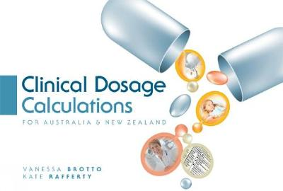 Clinical Dosage Calculations: For Australian and New Zealand
