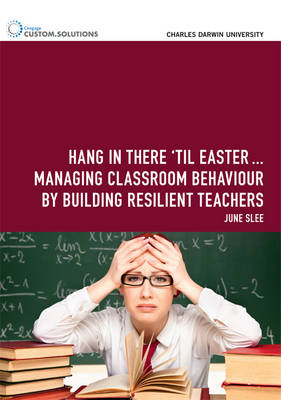 PP0784: 'Hang in Until Easter' Managing Classroom Behaviour A Survival Kit for Beginner Teachers