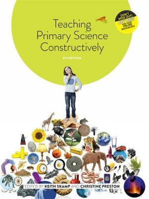Teaching Primary Science Constructively 5E with Student Resource Access 12 Months