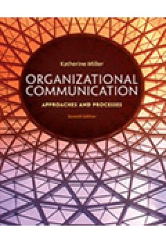 Bundle: Organizational Communication : Approaches and Processes + Coursemate Printed Access Card