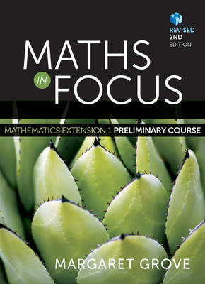 Maths in Focus: Mathematics Extension 1 Preliminary Course Revised (Student Book with 4 Access Codes)