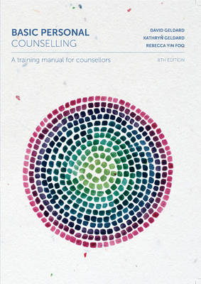 Basic Personal Counselling: A Training Manual for Counsellors with Student Resource Access 12 Months
