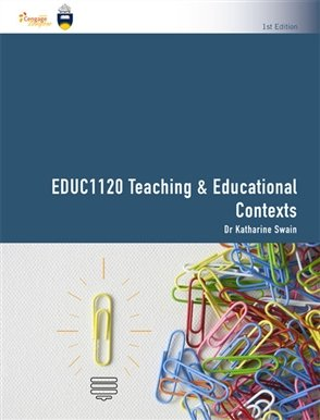 EDUC1120 Teach & Educational Contexts, 1e