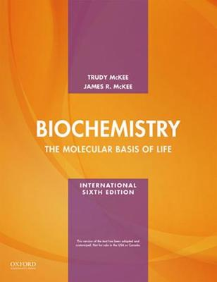 Biochemistry: The Molecular Basis of Life, International edition