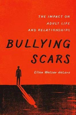 Bullying Scars: The Impact on Adult Life and Relationships