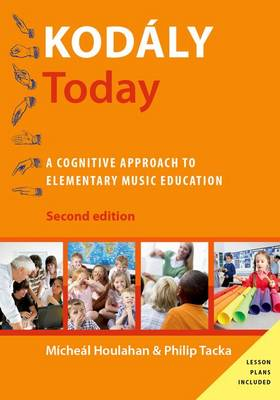 Kodaly Today: A Cognitive Approach to Elementary Music Education