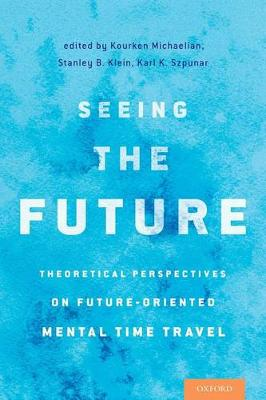 Seeing the Future: Theoretical Perspectives on Future-Oriented Mental TimeTravel