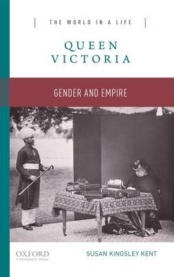 Queen Victoria: Gender and Empire