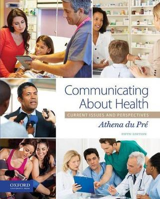 Communicating About Health : Current Issues and Perspectives