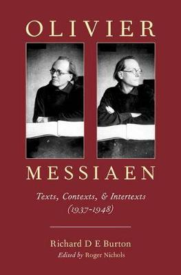 Olivier Messiaen: Texts, Contexts, and Intertexts (1937-1948)