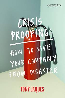 Crisis Proofing: How to Save your Company from Disaster