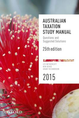 Australian Taxation Study Manual: Questions and Suggested Solutions 25th Edition