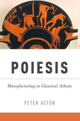 Poiesis: Manufacturing in Classical Athens