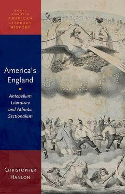 America's England: Antebellum Literature and Atlantic Sectionalism