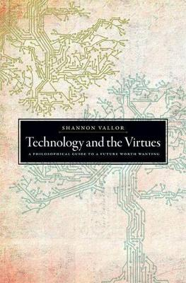 Technology and the Virtues