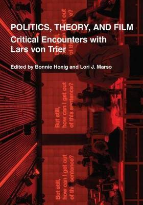 Politics, Theory, and Film: Critical Encounters with Lars von Trier