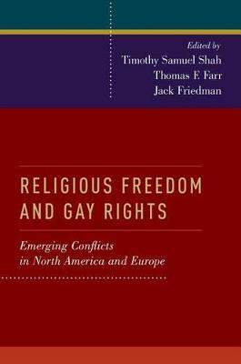 Religious Freedom and Gay Rights: Emerging Conflicts in North America and Europe