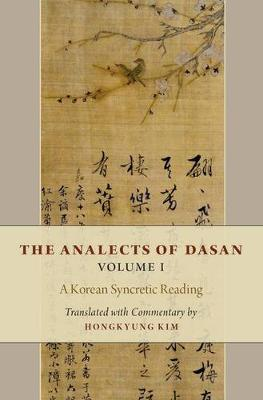 The Analects of Dasan: A Korean Syncretic Reading: Volume I