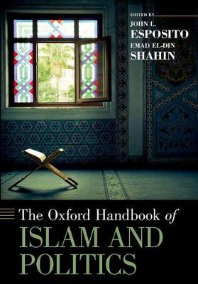The Oxford Handbook of Islam and Politics