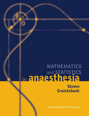 Mathematics and Statistics in Anaesthesia