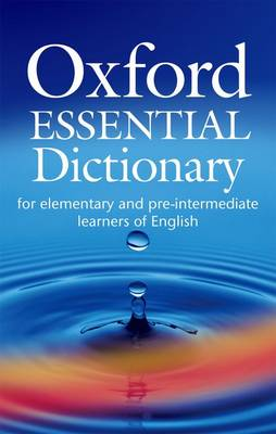 Oxford Essential Dictionary: For Elementary and Pre-intermediate Learners of English