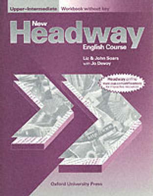 New Headway: Upper-Intermediate: Workbook (Without Key)