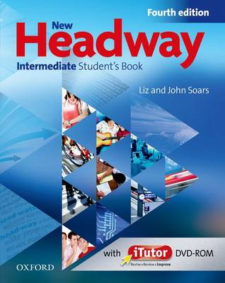 New Headway Intermediate Student Book Pack Component: Six-level General English Course: Intermediate level: Student's Book