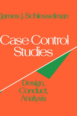 Case Control Studies: Design, Conduct, Analysis