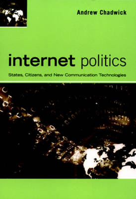 Internet Politics: States, Citizens, and New Communication Technologies