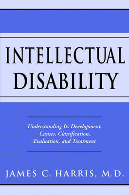 Intellectual Disability: Understanding Its Development, Causes,