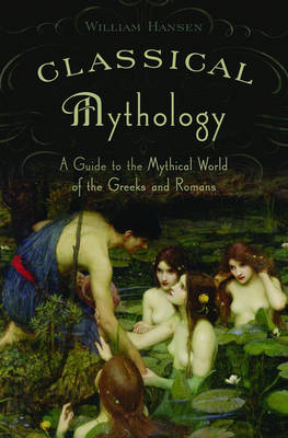Classical Mythology: A Guide to the Mythical World of the Greeks and Romans