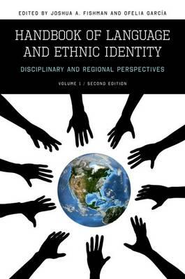 Handbook of Language and Ethnic Identity: Disciplinary and Regional Perspectives (Volume I)