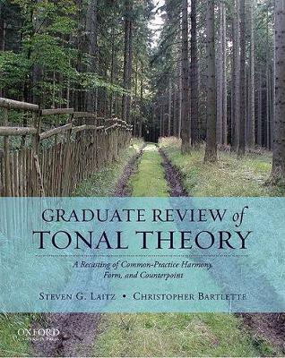 Graduate Review of Tonal Theory; A Recasting of Common-practice Harmony, Form, and Counterpoint