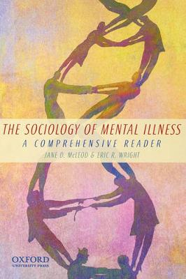 The Sociology of Mental Illness: A Comprehensive Reader