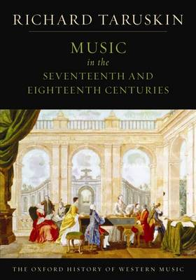 The Oxford History of Western Music: Music in the Seventeenth and Eighteenth Centuries
