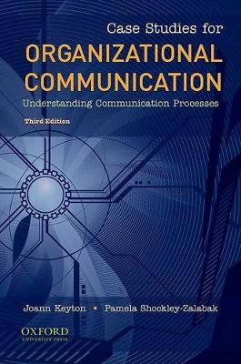 Case Studies for Organizational Communication: Understanding Communication Processes