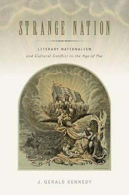 Strange Nation: Literary Nationalism and Cultural Conflict in the Age of Poe