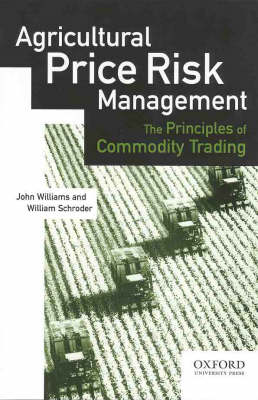 Agricultural Price Risk Management: The Principles of Commodity Trading