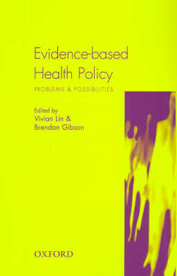 Evidence Based Health Policy: Problems and Possibilities