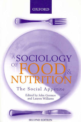 Sociology Of Food And Nutrition: The Social Appetite 2ed