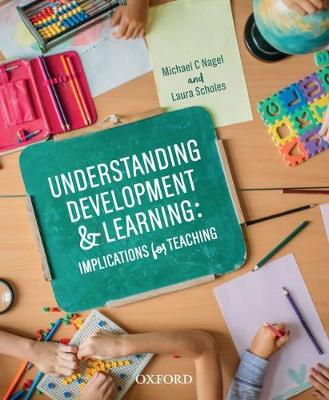 Understanding Development and Learning: Implications for Teaching