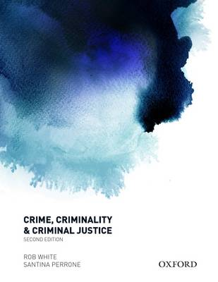 Crime, Criminality and Criminal Justice